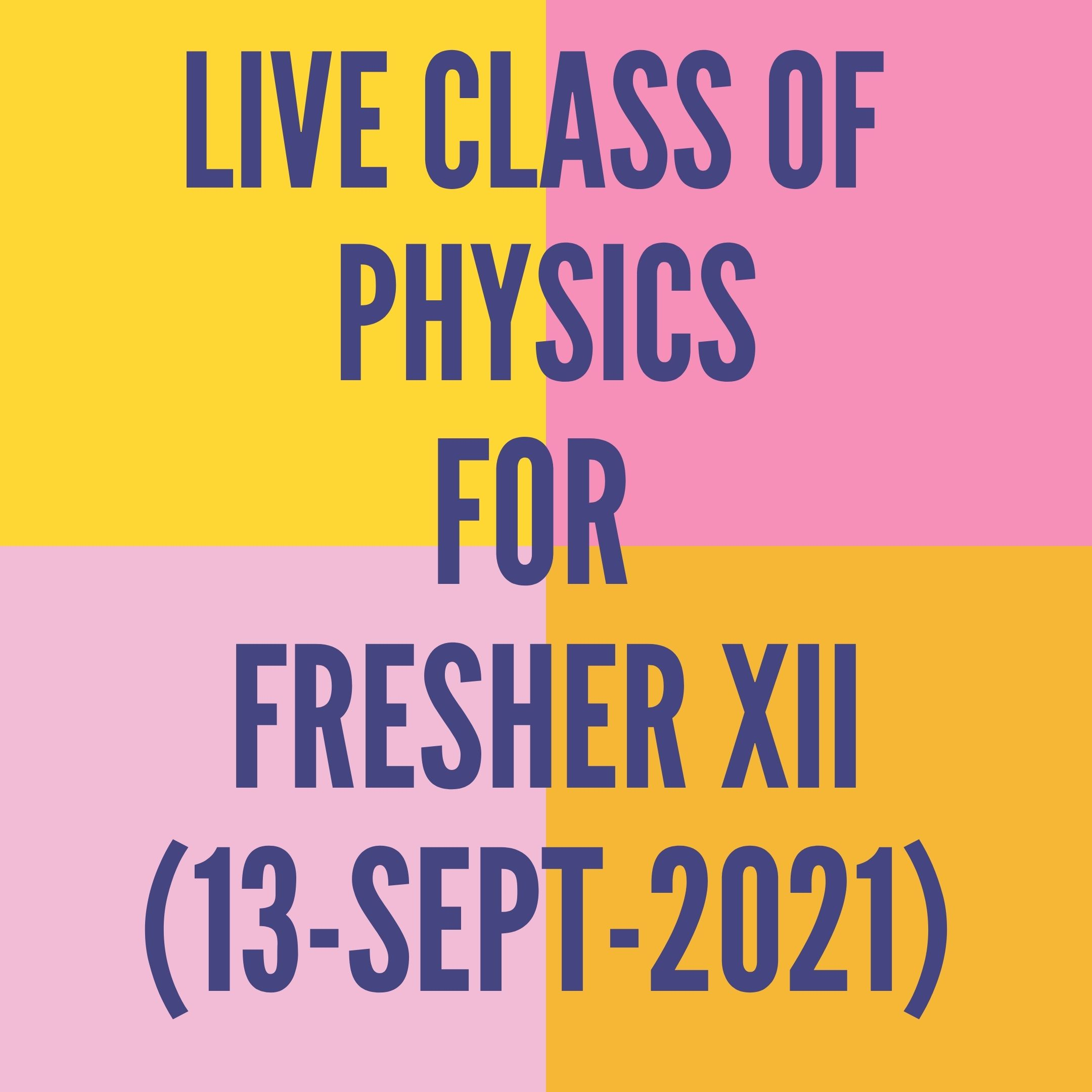 LIVE CLASS OF PHYSICS FOR FRESHER XII (13-SEPT-2021) PERMANENT MAGNETISM
