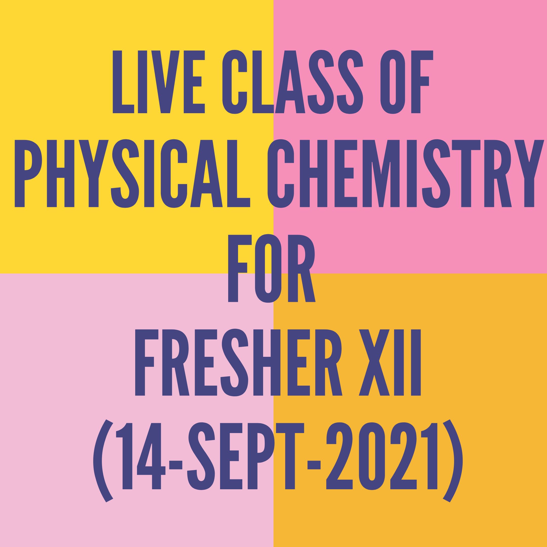 LIVE CLASS OF PHYSICAL CHEMISTRY FOR FRESHER XII (14-SEPT-2021) SOLID STATE