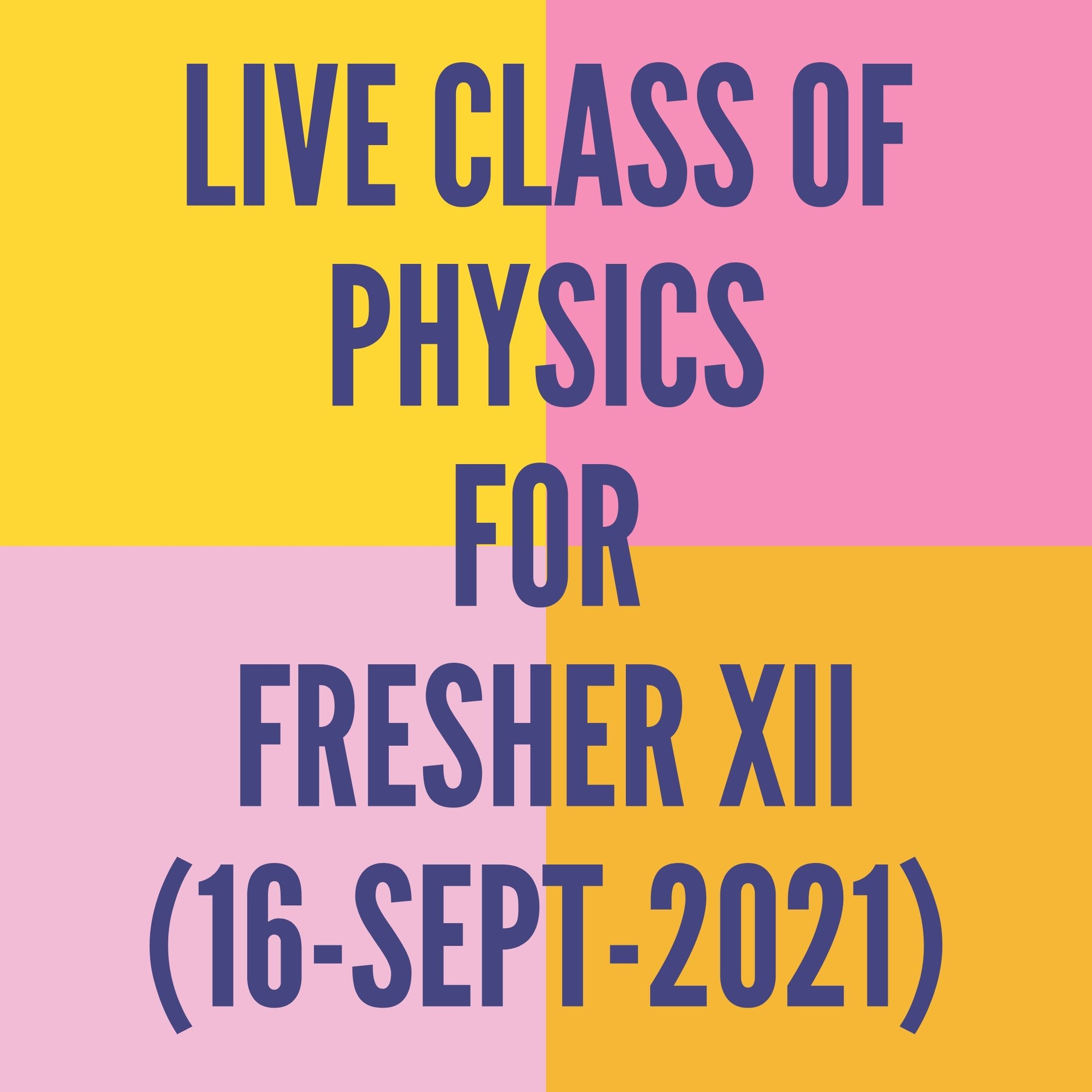 LIVE CLASS OF PHYSICS FOR FRESHER XII (16-SEPT-2021) PERMANENT MAGNETISM