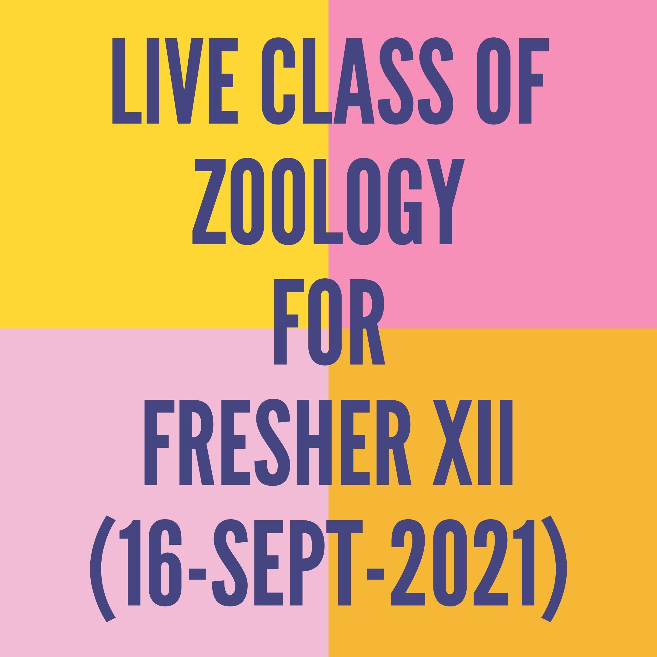LIVE CLASS OF ZOOLOGY FOR FRESHER XII (16-SEPT-2021) HUMAN HEALTH & DISEASE